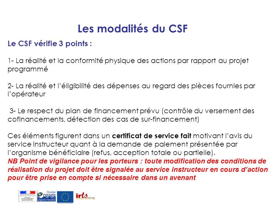 Les modalités du CSF Le CSF vérifie 3 points :