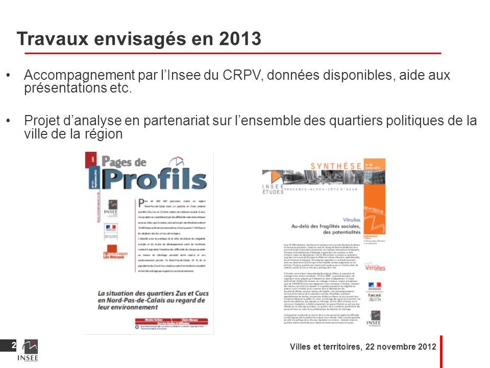 Travaux envisagés en 2013 Accompagnement par l'Insee du CRPV, données disponibles, aide aux présentations etc.