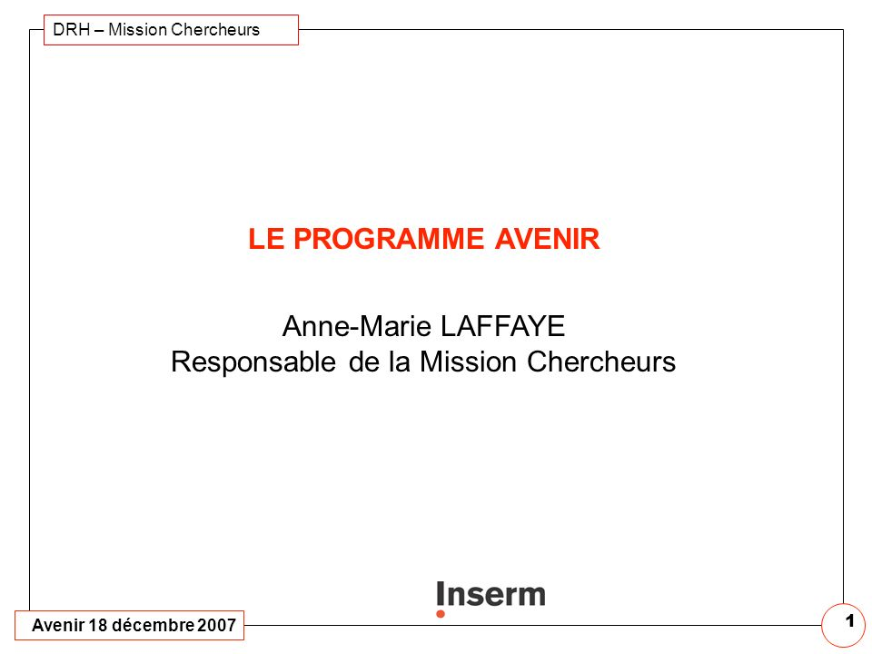 Anne-Marie LAFFAYE Responsable de la Mission Chercheurs
