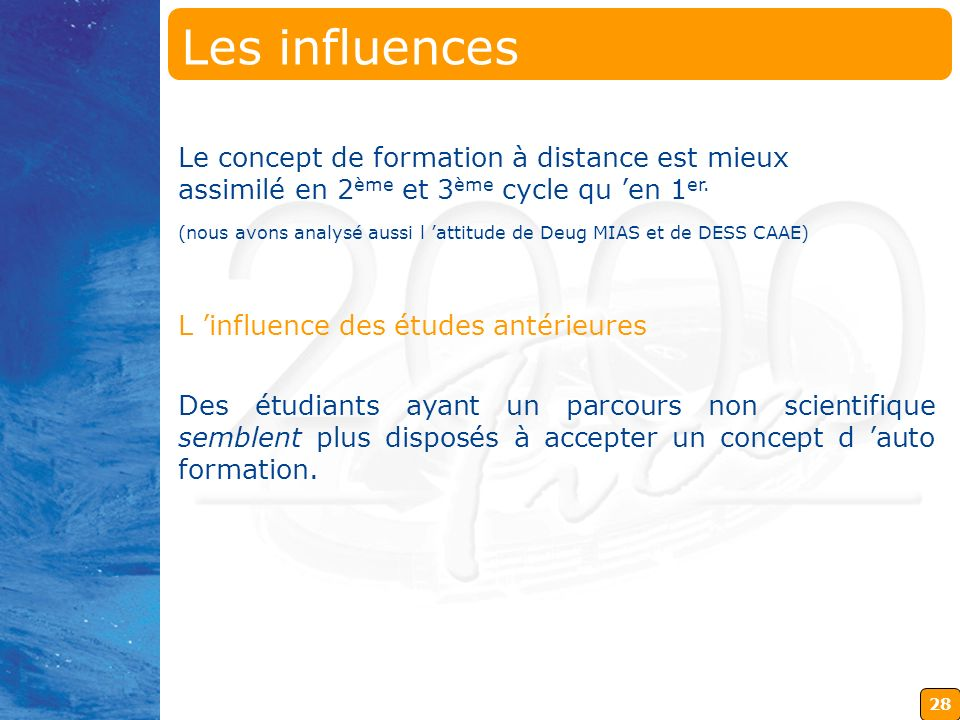Les influences Le concept de formation à distance est mieux assimilé en 2ème et 3ème cycle qu 'en 1er.