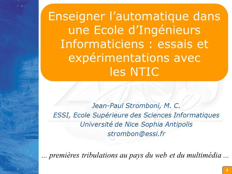 Enseigner l'automatique dans une Ecole d'Ingénieurs Informaticiens : essais et expérimentations avec les NTIC