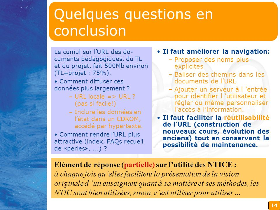 Quelques questions en conclusion