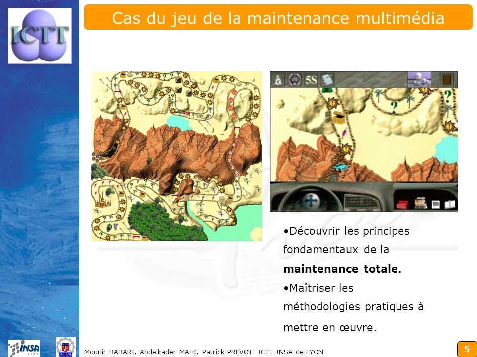 Cas du jeu de la maintenance multimédia