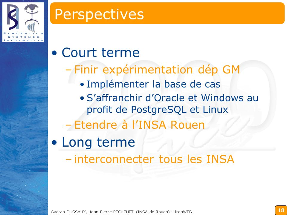 Perspectives Court terme Long terme Finir expérimentation dép GM