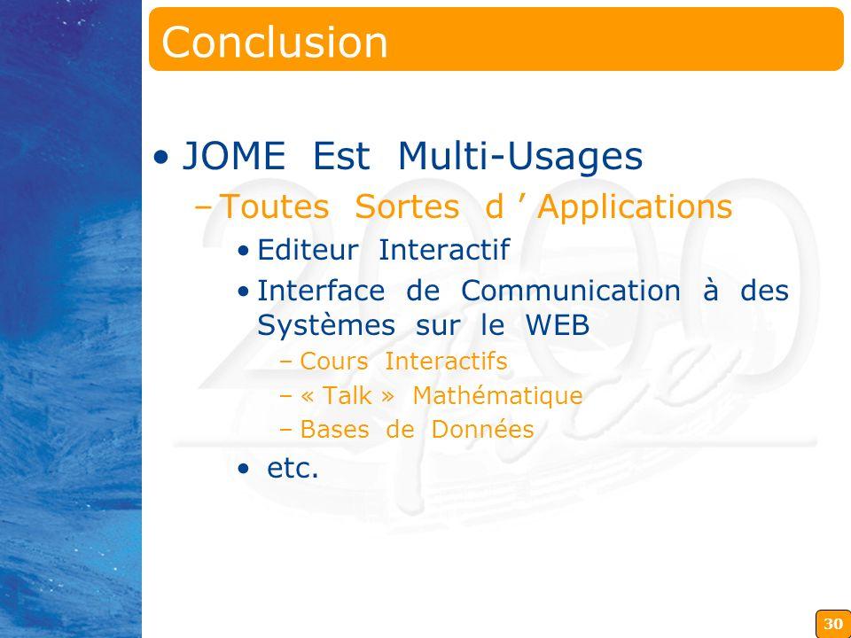 Conclusion JOME Est Multi-Usages Toutes Sortes d ' Applications