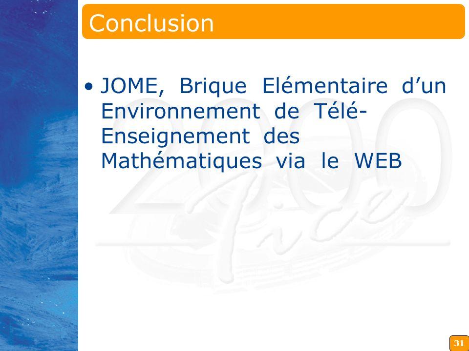 Conclusion JOME, Brique Elémentaire d'un Environnement de Télé-Enseignement des Mathématiques via le WEB.