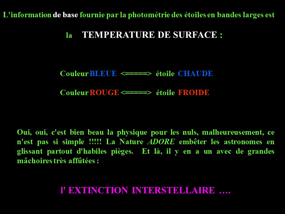 la TEMPERATURE DE SURFACE : l EXTINCTION INTERSTELLAIRE ….