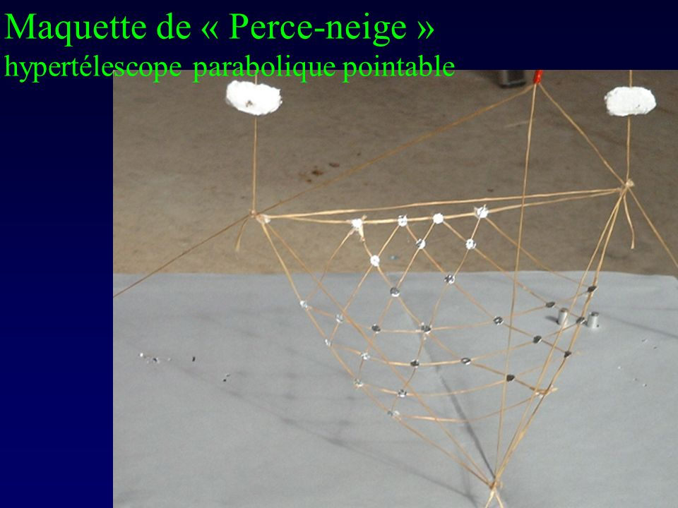 Maquette de « Perce-neige » hypertélescope parabolique pointable