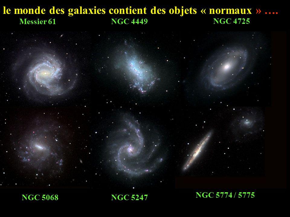 le monde des galaxies contient des objets « normaux » ….