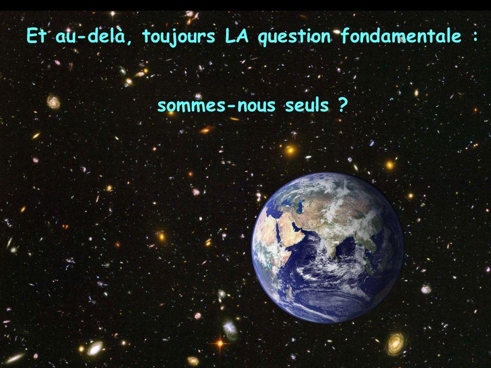 Et au-delà, toujours LA question fondamentale :
