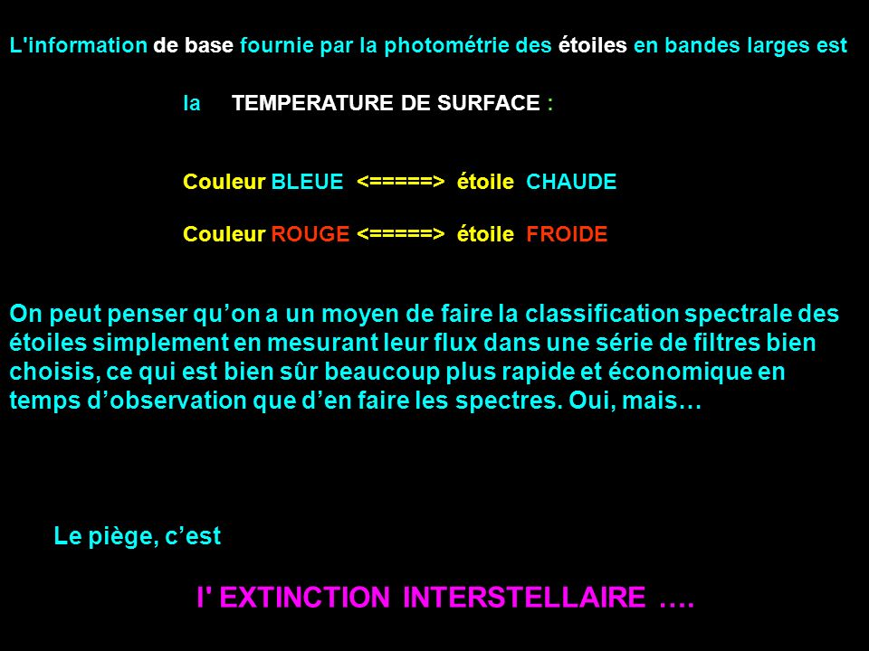 l EXTINCTION INTERSTELLAIRE ….