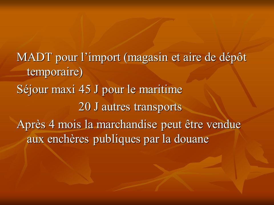 MADT pour l'import (magasin et aire de dépôt temporaire)