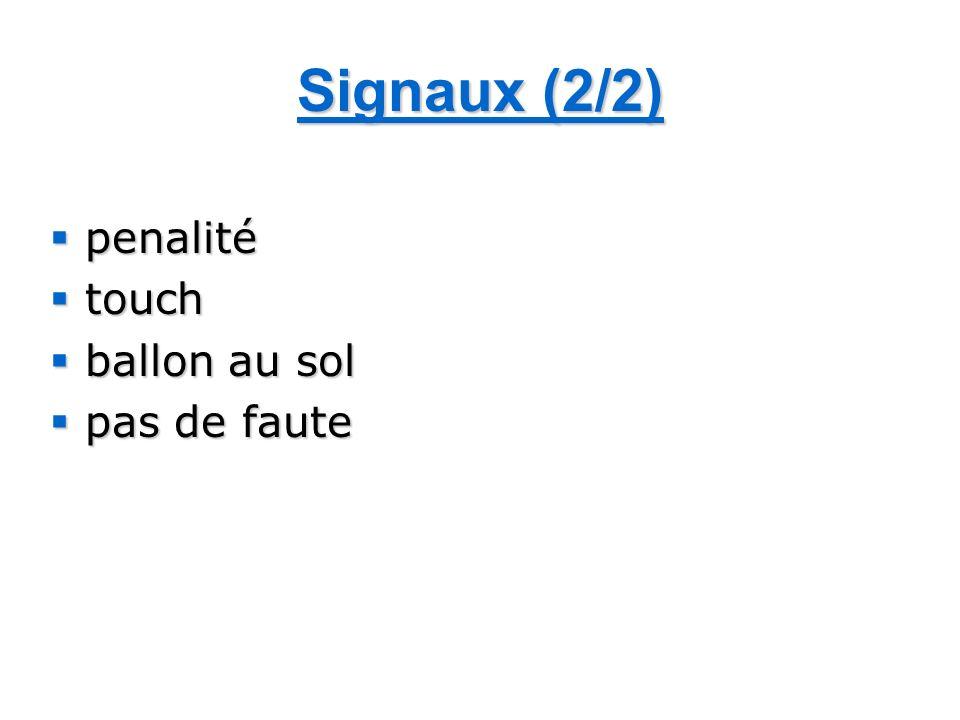 Signaux (2/2) penalité touch ballon au sol pas de faute