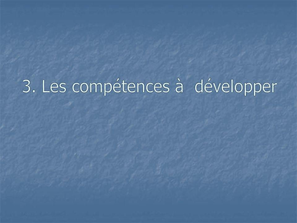 3. Les compétences à développer