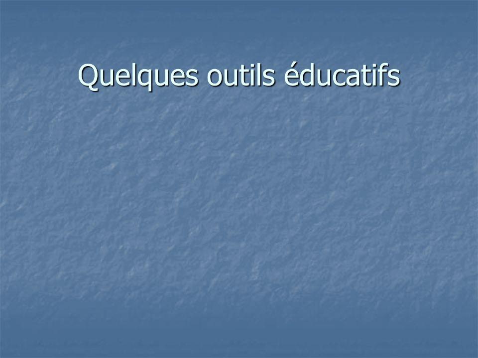Quelques outils éducatifs
