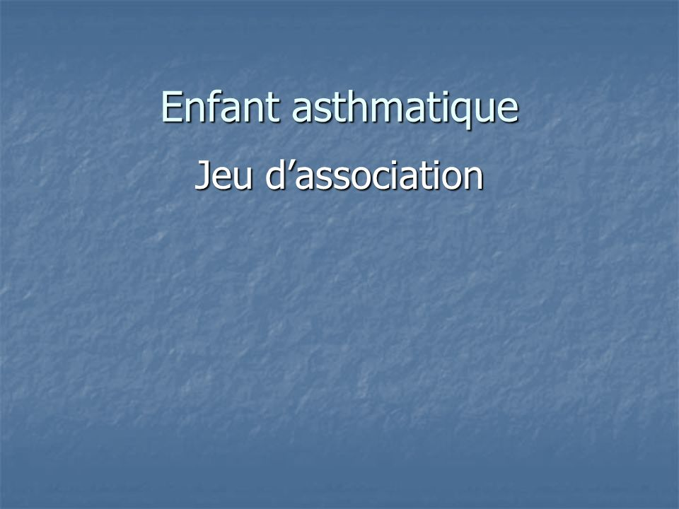 Enfant asthmatique Jeu d'association