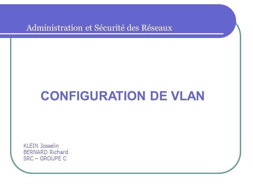 CONFIGURATION DE VLAN Administration et Sécurité des Réseaux