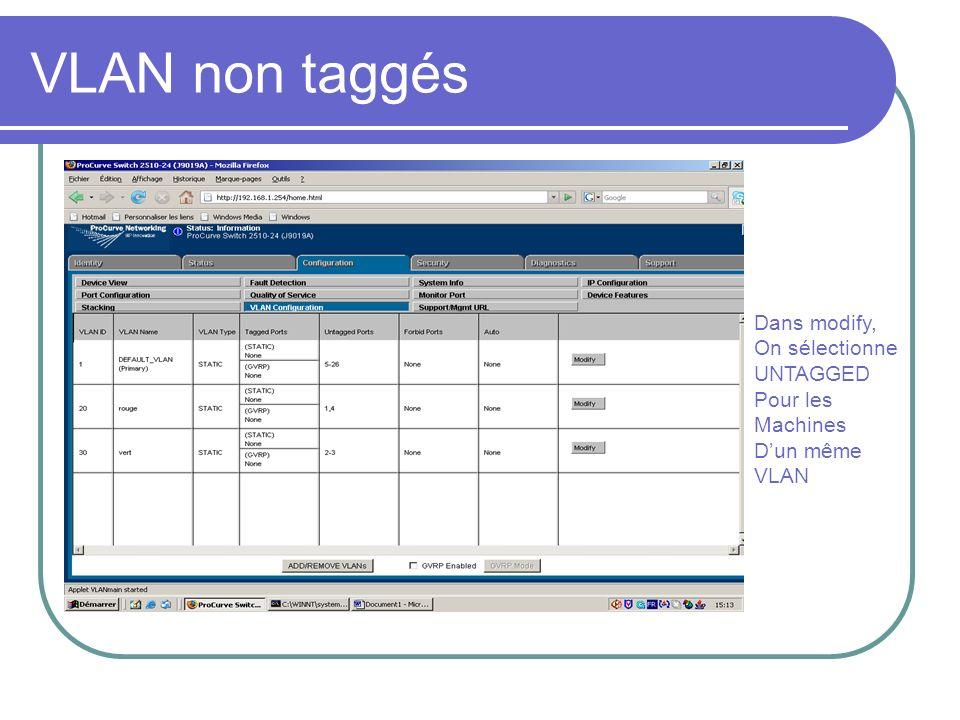 VLAN non taggés Dans modify, On sélectionne UNTAGGED Pour les Machines