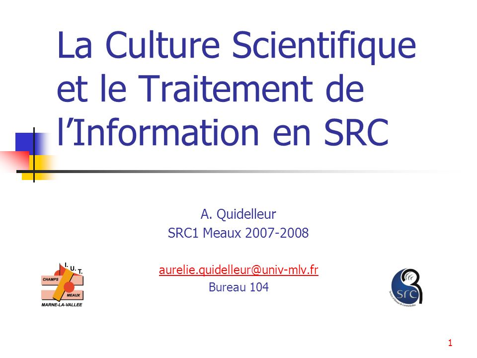 La Culture Scientifique et le Traitement de l'Information en SRC