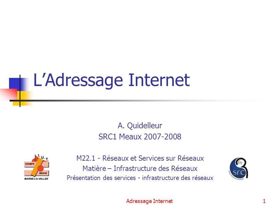 L'Adressage Internet A. Quidelleur SRC1 Meaux 2007-2008
