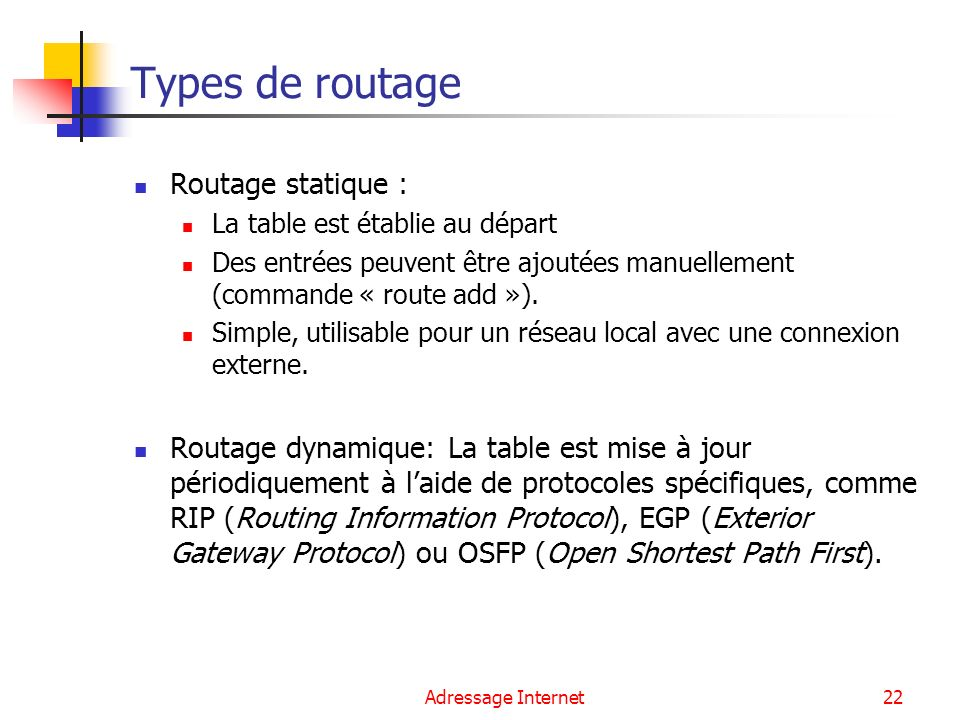 Types de routage Routage statique :