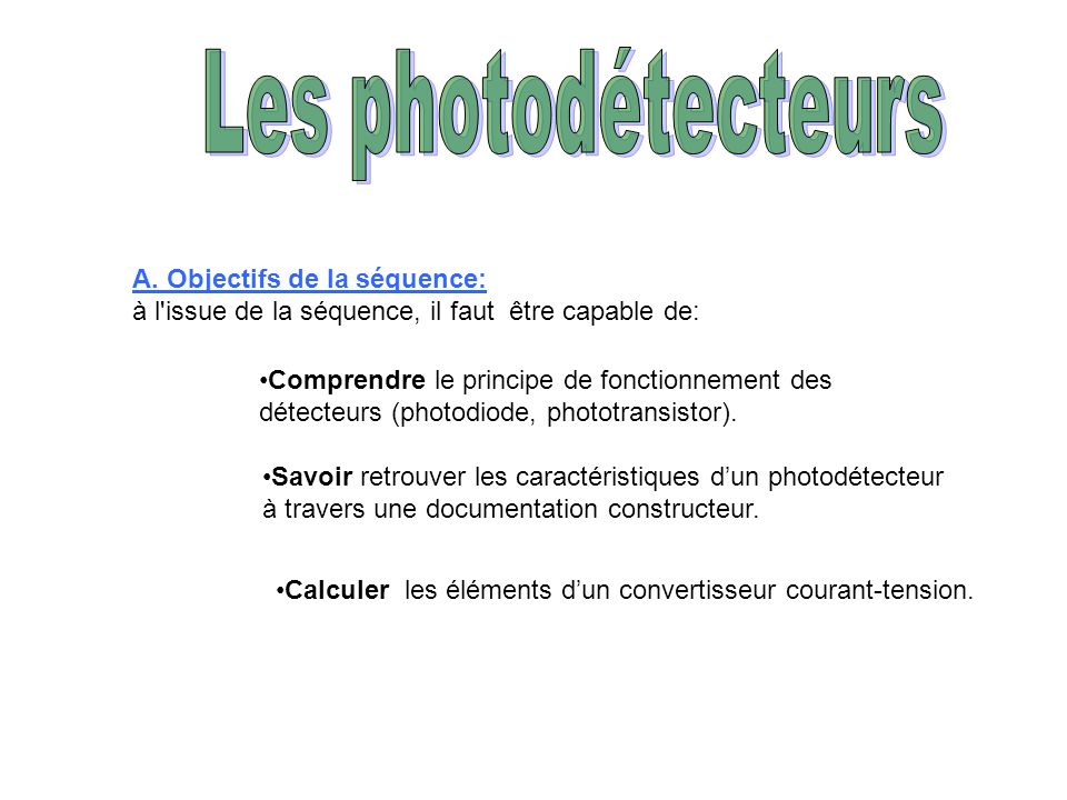 Les photodétecteurs A. Objectifs de la séquence: