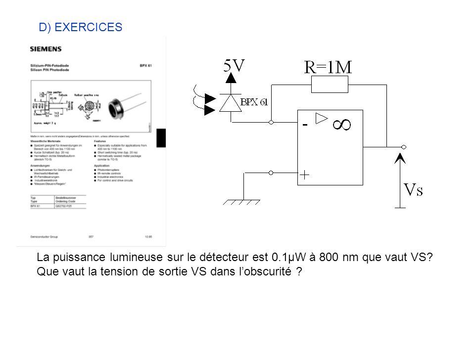 D) EXERCICES La puissance lumineuse sur le détecteur est 0.1μW à 800 nm que vaut VS.