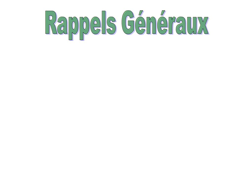 Rappels Généraux
