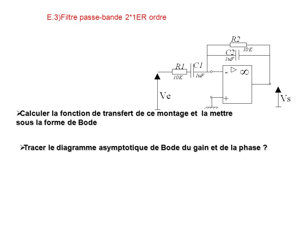 E.3)Filtre passe-bande 2*1ER ordre