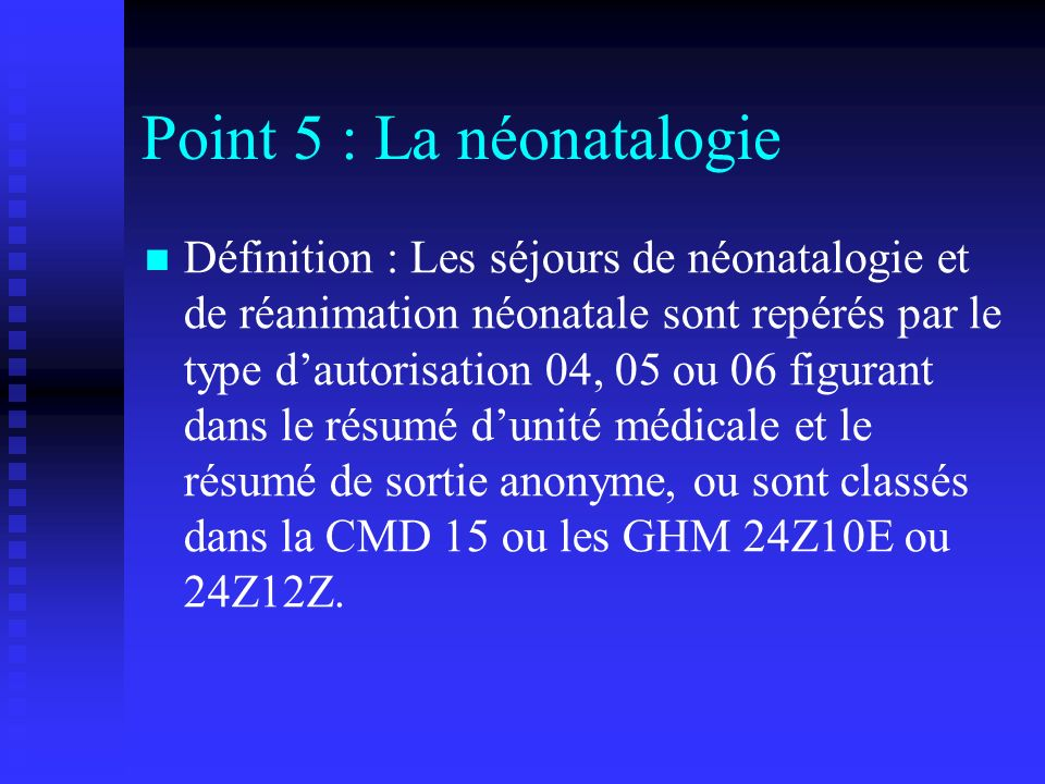 Point 5 : La néonatalogie