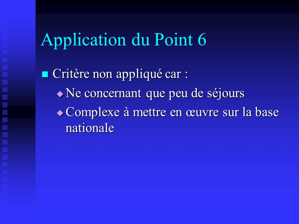Application du Point 6 Critère non appliqué car :