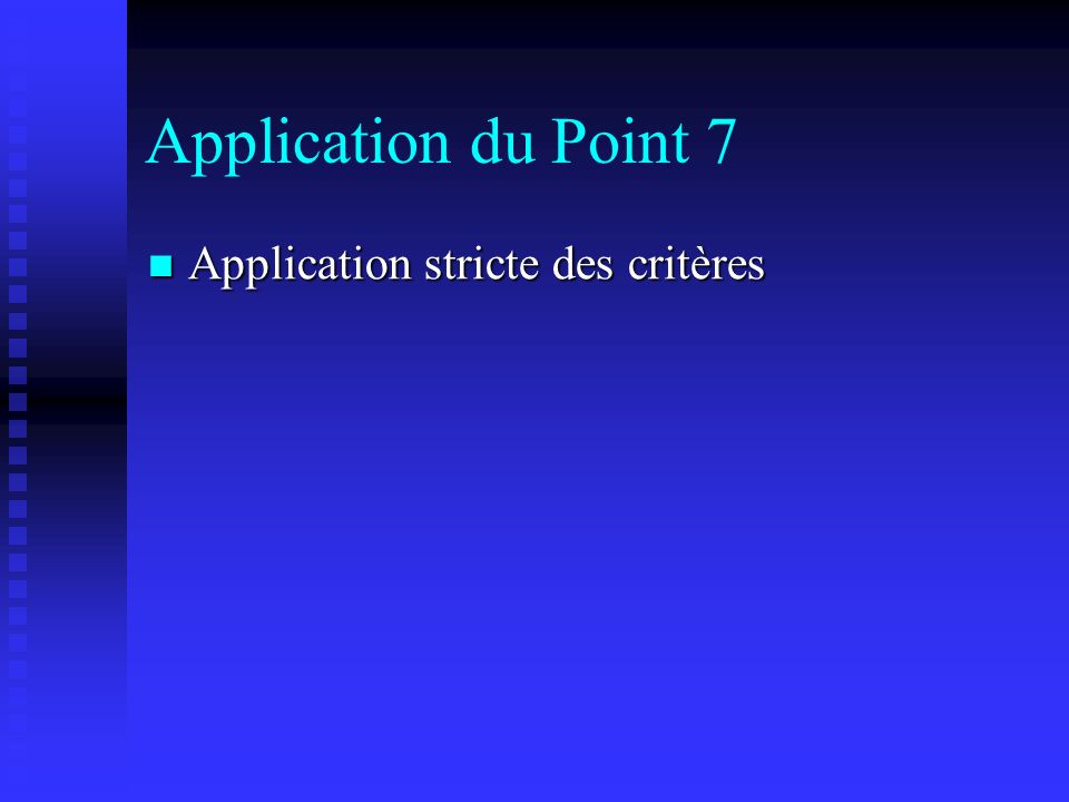 Application du Point 7 Application stricte des critères