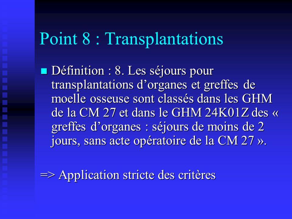 Point 8 : Transplantations