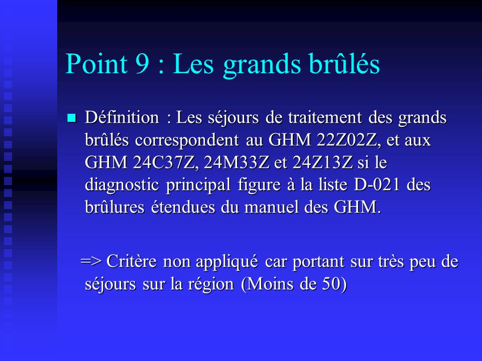 Point 9 : Les grands brûlés