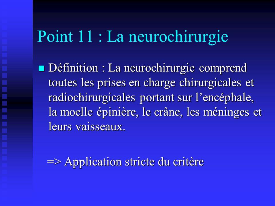 Point 11 : La neurochirurgie