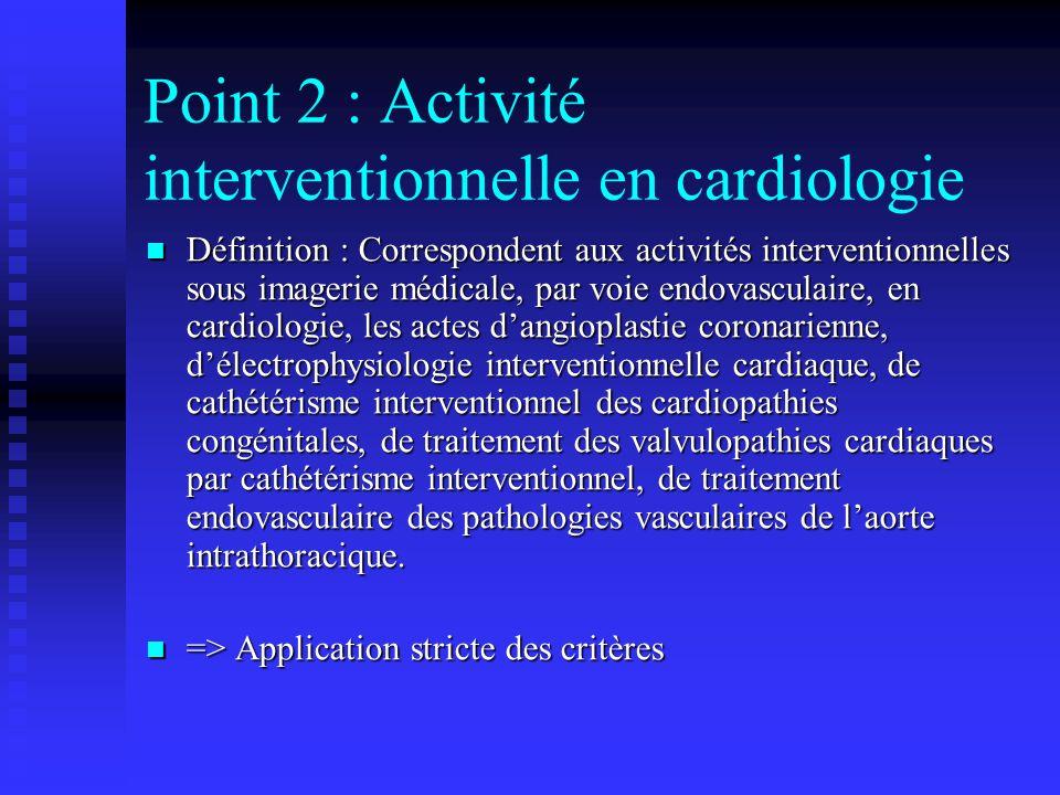Point 2 : Activité interventionnelle en cardiologie