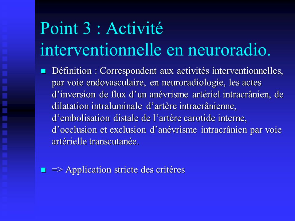 Point 3 : Activité interventionnelle en neuroradio.