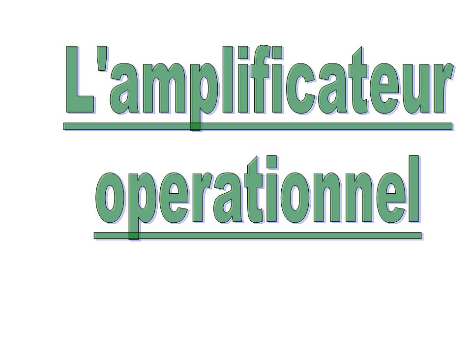 L amplificateur operationnel
