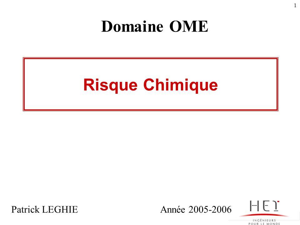 Domaine OME Risque Chimique Patrick LEGHIE Année 2005-2006