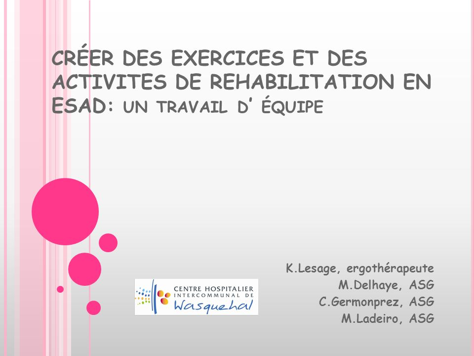 CRÉER DES EXERCICES ET DES ACTIVITES DE REHABILITATION EN ESAD: un travail d' équipe