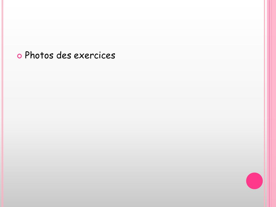 Photos des exercices