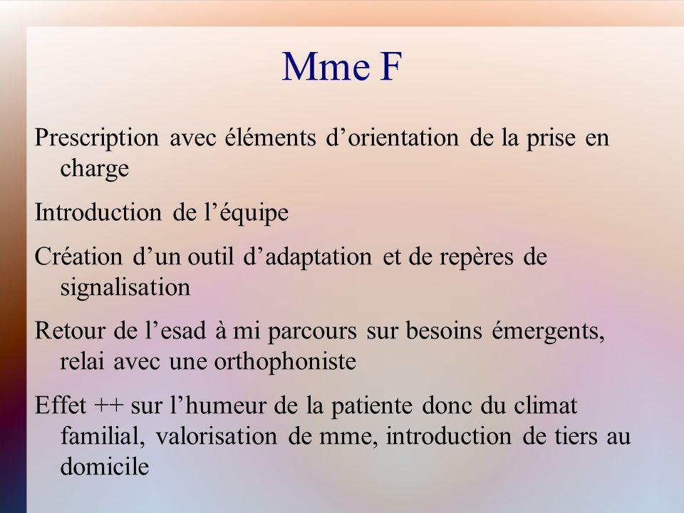 Mme F Prescription avec éléments d'orientation de la prise en charge