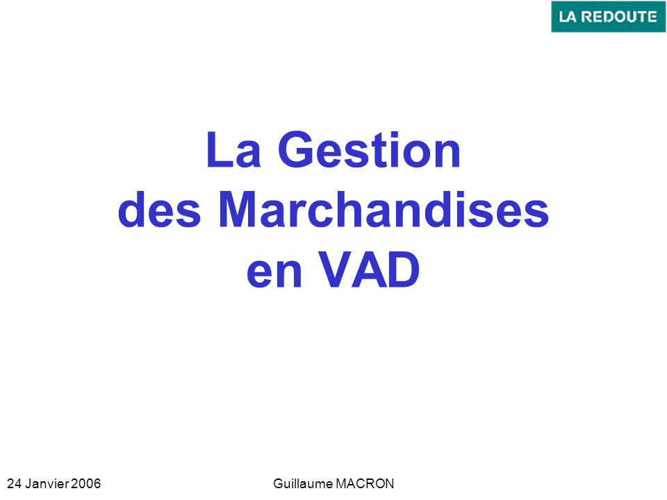 La Gestion des Marchandises en VAD