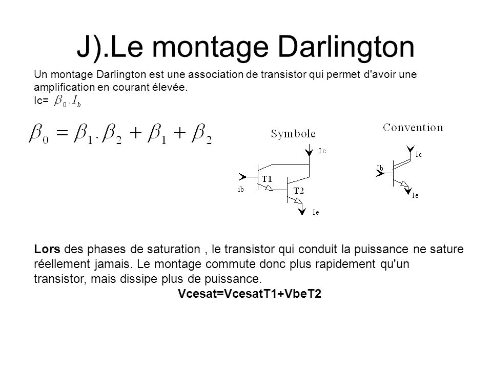J).Le montage Darlington