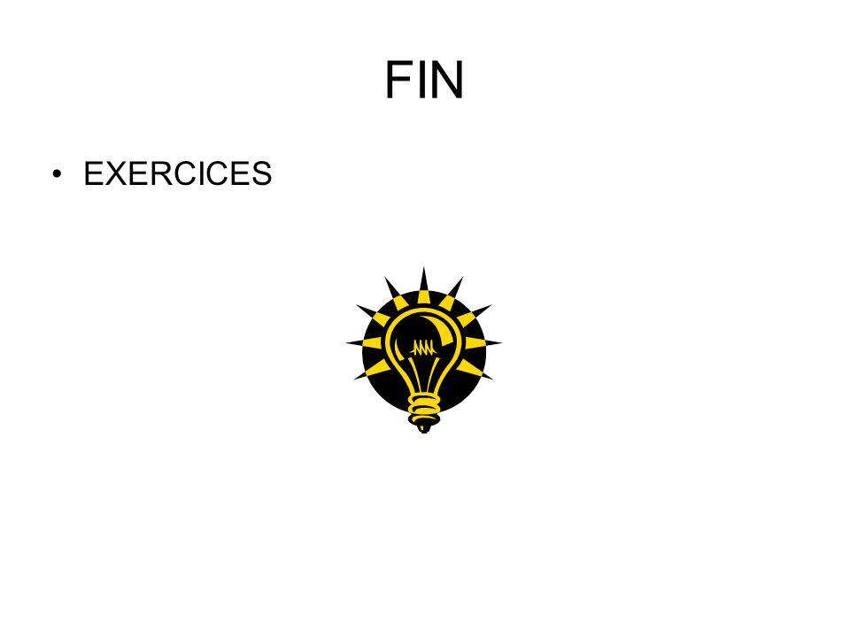 FIN EXERCICES