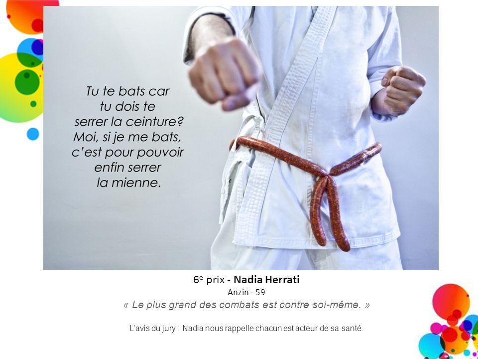 6e prix - Nadia Herrati Anzin - 59. « Le plus grand des combats est contre soi-même. »
