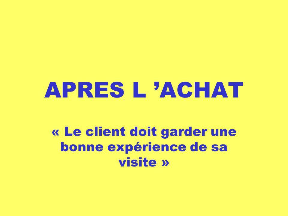 « Le client doit garder une bonne expérience de sa visite »