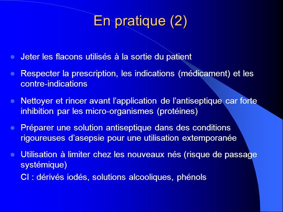 En pratique (2) Jeter les flacons utilisés à la sortie du patient