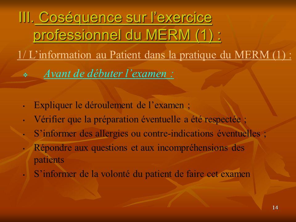 Coséquence sur l'exercice professionnel du MERM (1) :