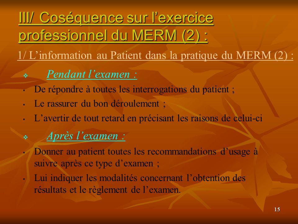 III/ Coséquence sur l'exercice professionnel du MERM (2) :